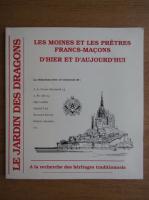 Anticariat: Les moines et les pretres francs-macons d'hier et d'aujourd'hui