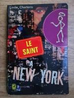 Anticariat: Leslie Charteris - Le saint a New York