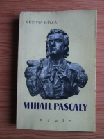 Anticariat: Letitia Gitza - Mihail Pascaly