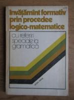 Letitia Pintea - Invatamant formativ prin procedee logico-matematice
