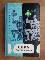 Lev Kassil - Cupa gladiatorului