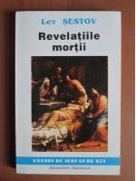 Lev Sestov - Revelatiile mortii