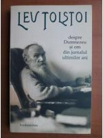 comperta: Lev Tolstoi - Despre Dumnezeu si om din jurnalul ultimilor ani