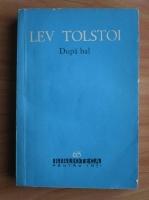 Anticariat: Lev Tolstoi - Dupa bal si alte povestiri