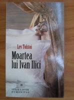 Lev Tolstoi - Moartea lui Ivan Ilici