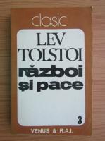 Lev Tolstoi - Razboi si pace (volumul 3)