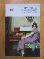 Lev Tolstoi - Sonata Kreutzer si alte povestiri