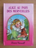 Lewis Caroll - Alice au pays des Merveilles
