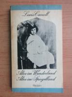 Lewis Carroll - Alice im Wunderland. Alice im Spiegelland