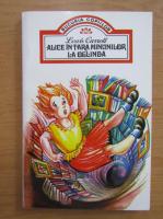 Lewis Carroll - Alice in Tara Minunilor. La oglinda