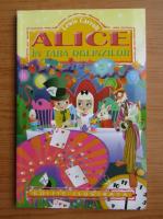 Anticariat: Lewis Carroll - Alice in tara oglizilor