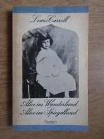 Lewis Carroll - Alice in Wonderland. Alice in Spiegelland