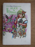 Lewis Carroll - Alice in Wonderland and through the looking-glass