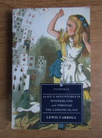 Lewis Carroll - Alice's adventures in Wonderland and through the looking-glass and what Alice found there