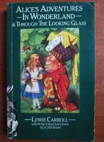 Lewis Carroll - Alice s adventures in wonderland and through the looking glass