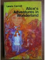 Anticariat: Lewis Carroll - Alice`s adventures in Wonderland