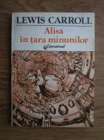 Anticariat: Lewis Carroll - Alisa in tara minunilor