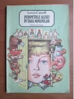 Lewis Carroll - Peripetiile Alisei in Tara Minunilor