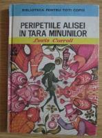 Anticariat: Lewis Carroll - Peripetiile Alisei in Tara Minunilor