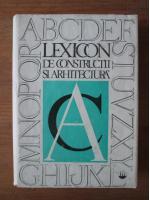 Lexicon de constructii si arhitectura (volumul 1, literele A-C)