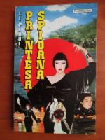 Anticariat: Li Pihui - Printesa spioana