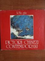 Anticariat: Li Yu Giu - Pictori chinezi contemporani
