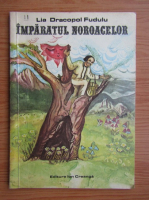 Anticariat: Lia Dracopol Fudulu - Imparatul noroacelor