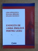 Lidia Badulescu - Exercitii de limba engleza pentru liceu