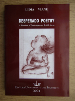 Anticariat: Lidia Vianu - Desperado poetry. A selection of contemporary british verse