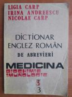 Ligia Carp - Dictionar Englez-Roman de abrevieri. Medicina. Biochimie. Imunologie