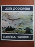 Ligia Podorean - Luminile nordului