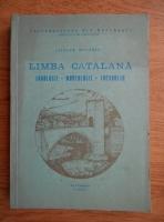 Liliana Macarie - Limba catalana. Fonologie, morfologie, vocabular