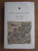 Liliana Maria Ursu - Loc ferit. Poeme alese