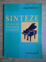 Liliana Radulescu - Sinteze de studii de pedagogie pianistica