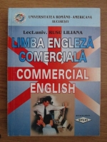 Liliana Rusu - Limba engleza comerciala. Commercial English