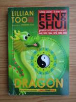 Lillian Too - Feng Shui pentru succes. Dragon