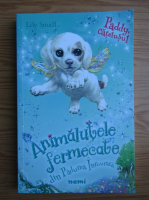 Anticariat: Lily Small - Animalutele fermecate