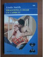 Anticariat: Linda Smith - Dragostea e doar un capriciu