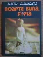 Anticariat: Lino Aldani - Noapte buna, Sofia