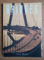 Lionel Browne - Bridges. Masterpieces of architecture