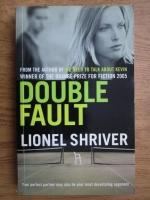 Lionel Shriver - Double fault