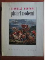 Anticariat: Lionello Venturi - Pictori moderni
