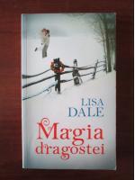 Anticariat: Lisa Dale - Magia dragostei