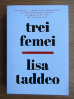Lisa Taddeo - Trei femei