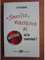 Anticariat: Lise Bourbeau - Asculta, mananca si inceteaza sa te controlezi!