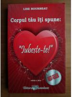 Lise Bourbeau - Corpul tau iti spune: iubeste-te!
