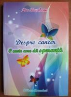 Lise Bourbeau - Despre cancer. O carte care da sperante