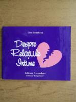 Lise Bourbeau - Despre relatiile intime (editura Ascendent, 2008)