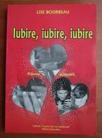 Anticariat: Lise Bourbeau - Iubire, iubire, iubire