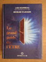 Lise Bourbeau - Le grand guide de l'etre